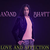 Love and Affection by Anand Bhatt