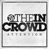 Attention - Single de We Are The In Crowd