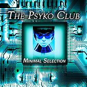 The Psyko Club (Minimal Selection) by Various Artists