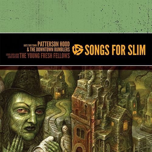 Songs For Slim: Hate This Town / Loud Loud Loud Loud Guitars by Patterson Hood