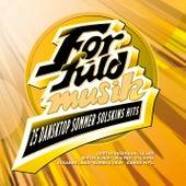 For Fuld Musik  - 25 Danske Sommer Solskins Hits by Various Artists