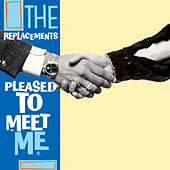 Pleased To Meet Me by The Replacements