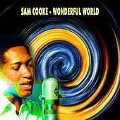 Sam Cooke - Wonderful World by Sam Cooke