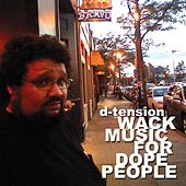 Wack Music For Dope People by D-Tension