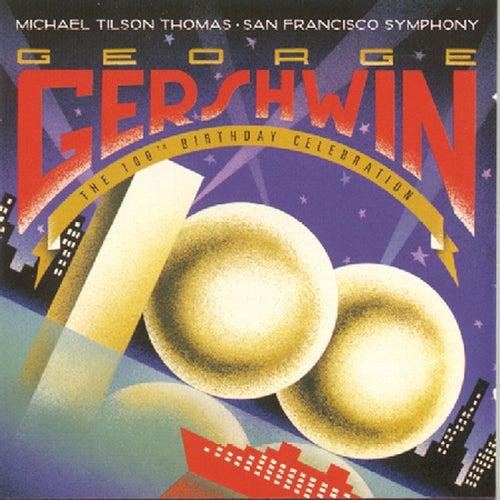 The 100th Birthday Celebration by George Gershwin