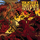 Trustkill Takeover Vol.II by Various Artists