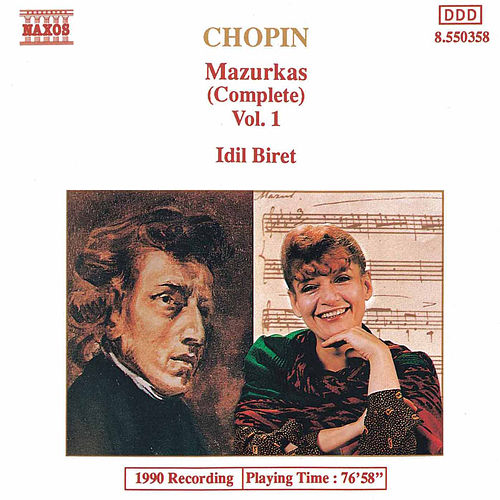 CHOPIN: Mazurkas, Vol. 1 by Idil Biret
