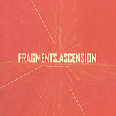 Fragments / Ascension by Various Artists