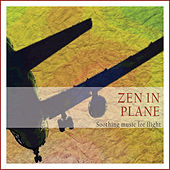 Zen in Plane (Soothing Music for Flight) by Various Artists