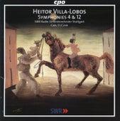 Villa-Lobos: Symphonies Nos. 4 & 12 by Stuttgart Radio Symphony Orchestra