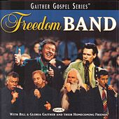 Freedom Band with Bill and Gloria Gaither de Bill & Gloria Gaither