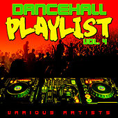 Dancehall Playlist, Vol. 4 de Various Artists