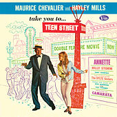 Maurice Chevalier and Hayley Mills Take You to Teen Street de Various Artists