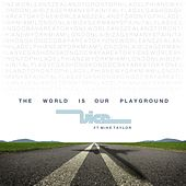 The World Is Our Playground (feat. Mike Taylor) von Vice