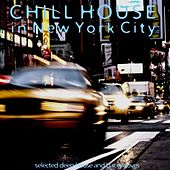 Chill House in New York City de Various Artists