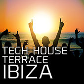 Tech House Terrace Ibiza von Various Artists