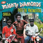 Pass The Knowledge: Reggae Anthology by The Mighty Diamonds