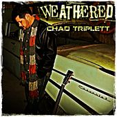 Weathered by Chad Triplett