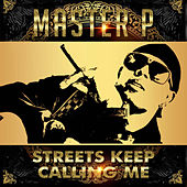 Streets Keep Calling Me (feat. Young Louie) - Single by Master P