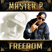 Freedom (feat. Fat Trel, Miss Chee) - Single by Master P