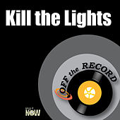 Kill the Lights by Off the Record