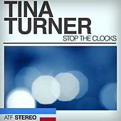 Stop the Clocks by Tina Turner