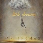 Little Dreams de Ian Thomas