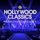 Hollywood Classics: Music From The Movies by Various Artists