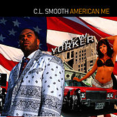 American Me by CL Smooth