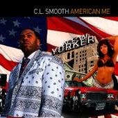 American Me de CL Smooth