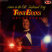 Dance In The Old Fashioned Way by Tony Evans