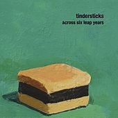 Across Six Leap Years by Tindersticks