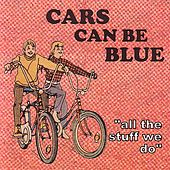 All The Stuff We Do by Cars Can Be Blue
