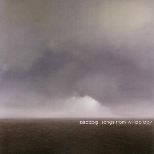 Songs From Willipa Bay by Birddog