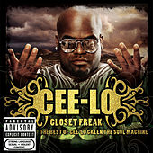 Closet Freak: The Best Of Cee-Lo Green The Soul Machine by CeeLo Green
