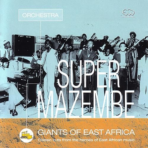 Giants Of East Africa by Orchestra Super Mazambe