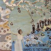 Chained to the Chariot by Rotary Downs