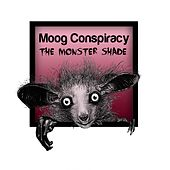 The Monster Shade - Single by Moog Conspiracy
