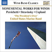 MONUMENTAL WORKS FOR WINDS von The President's Own United States Marine Band