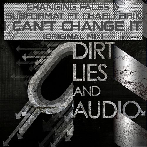 I Can't Change It (feat. Charli Brix) by Changing Faces