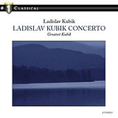 # 1 Classical Ladislav Kubik:Concerto by Various Artists
