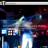 Beethoven: Sonata for Violoncello and Piano by Beethoven Celebration Orchestra