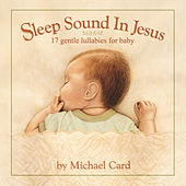 Sleep Sound In Jesus by Michael Card