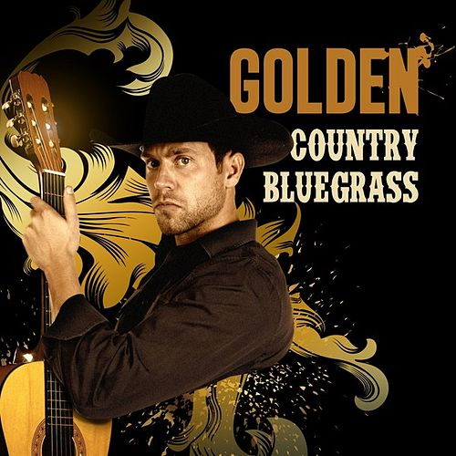 Golden Country Bluegrass by Various Artists