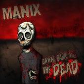 Dawn, Dark & the Dead by Manix