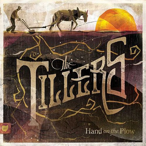 Hand on the Plow by The Tillers