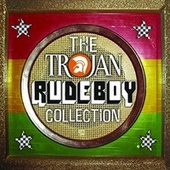 The Trojan Rude Boy Collection by Various Artists