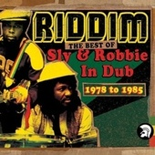 Riddim: The Best of Sly & Robbie in Dub 1978-1985 by Various Artists