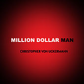 Million Dollar Man - Single de Christopher von Uckermann