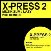 Muzikizum / Lazy 2009 Remixes de X-Press 2